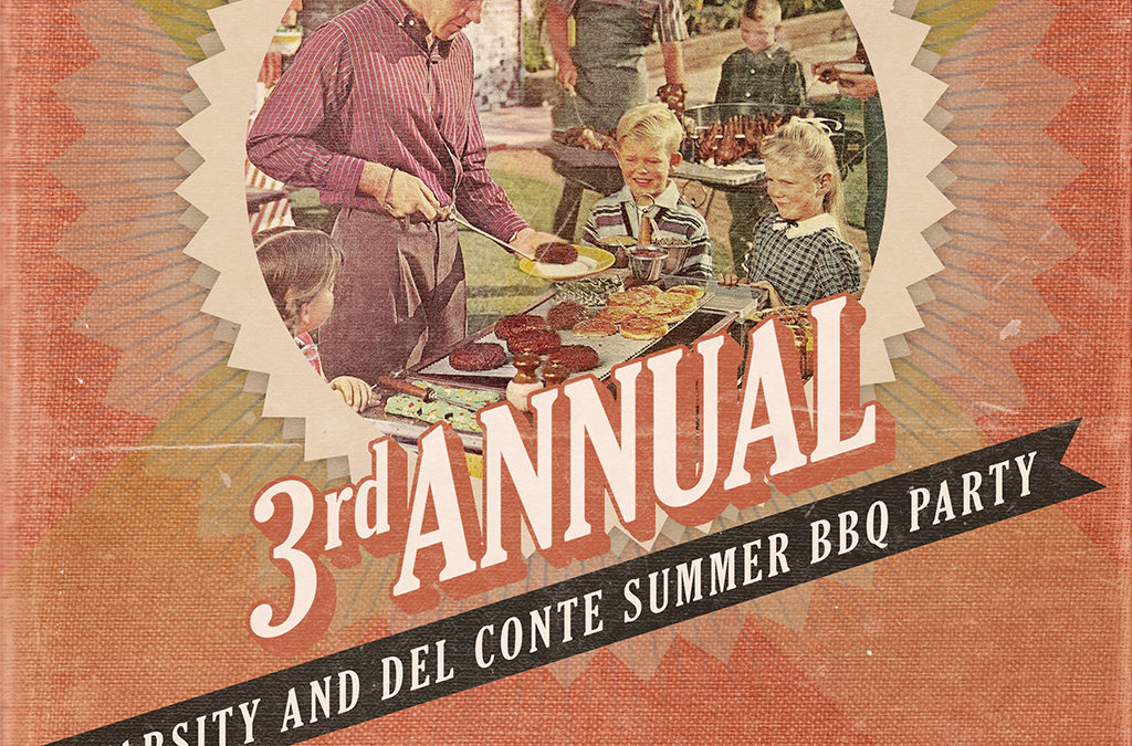 3rd Annual Varsity and Del Conte Summer BBQ Party