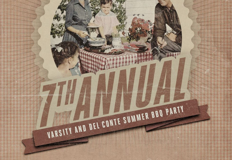 7th Annual Varsity and Del Conte Summer BBQ Party
